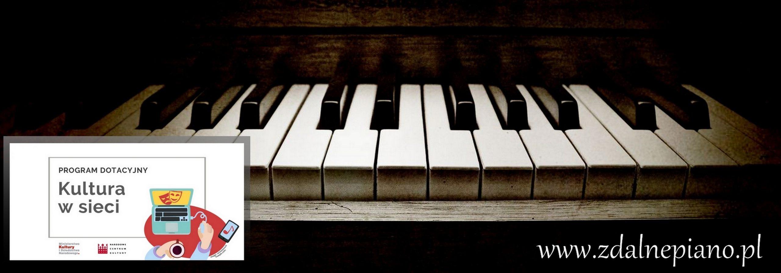 Zdalne Piano - koncerty i zajęcia piano w internecie #kulturawsieci
